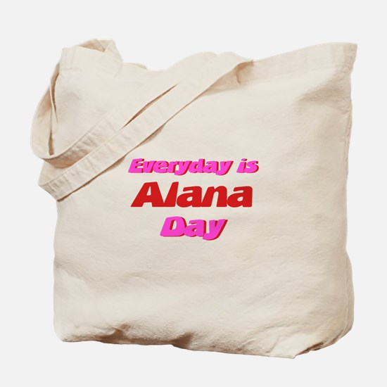 Everyday is Alana Day Tote Bag