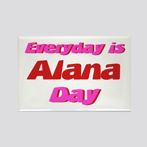 Everyday is Alana Day Rectangle Magnet