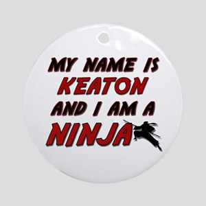 my name is keaton and i am a ninja Ornament (Round