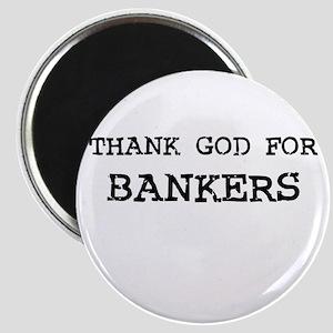 THANK GOD FOR BANKERS Magnet