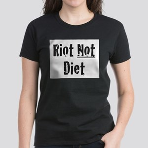 Riot Not Diet Women's Dark T-Shirt