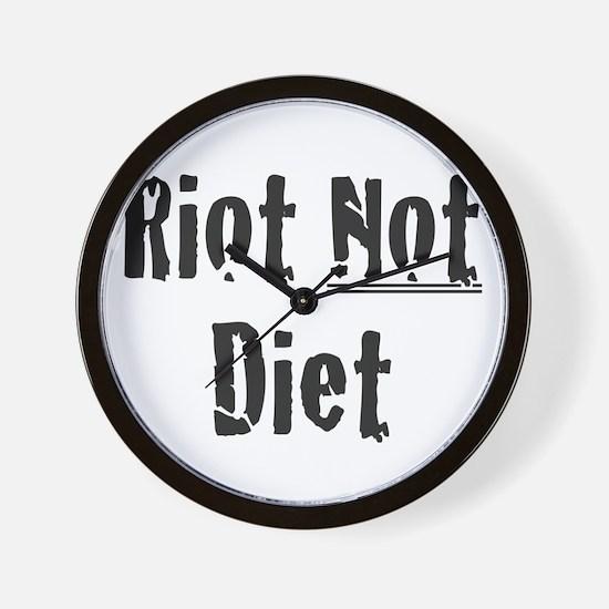 Riot Not Diet Wall Clock