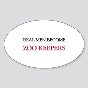 Real Men Become Zoo Keepers Oval Sticker