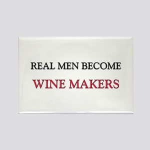 Real Men Become Wine Makers Rectangle Magnet