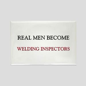 Real Men Become Welding Inspectors Rectangle Magne