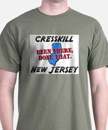 cresskill new jersey - been there, done that T-Shirt