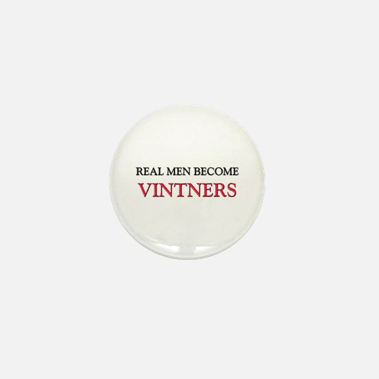 Real Men Become Vintners Mini Button