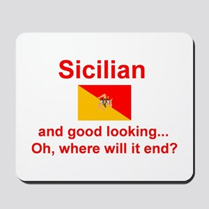 Good Looking Sicilian Mousepad
