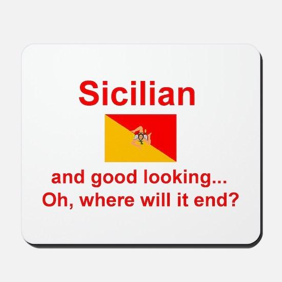 Good Looking Sicilian Mousepad