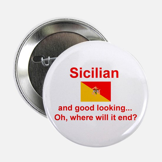 "Good Looking Sicilian 2.25"" Button"