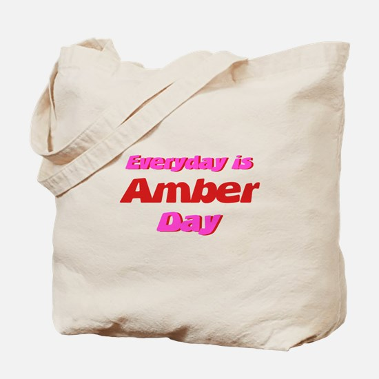 Everyday is Amber Day Tote Bag