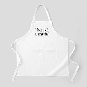 I Keeps It Gangsta! BBQ Apron