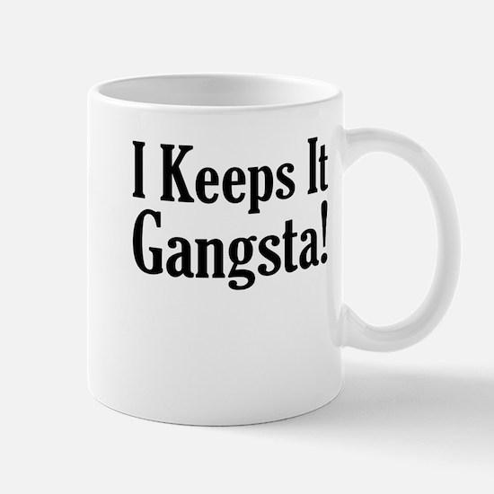 I Keeps It Gangsta! Mug