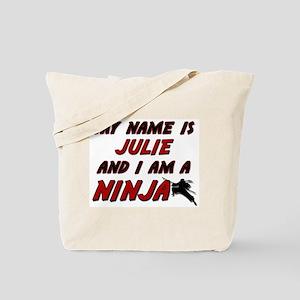 my name is julie and i am a ninja Tote Bag