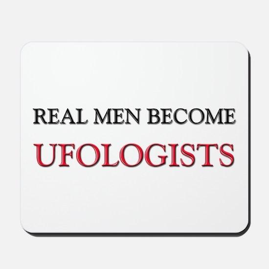 Real Men Become Ufologists Mousepad