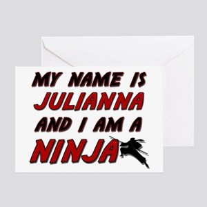 my name is julianna and i am a ninja Greeting Card