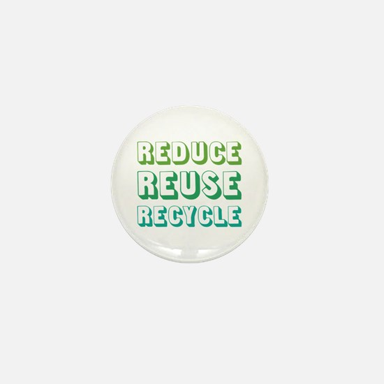Reduce Reuse Recycle Mini Button