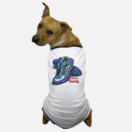 I'd Rather Be Running Dog T-Shirt