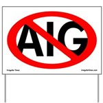 Anti-AIG Yard Sign. No Bailouts!