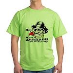 What Arrrgh Ya Lookin At? Green T-Shirt