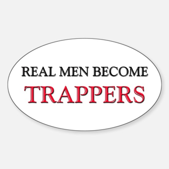 Real Men Become Trappers Oval Decal