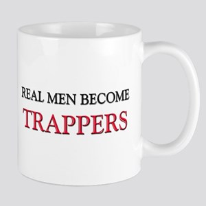 Real Men Become Trappers Mug