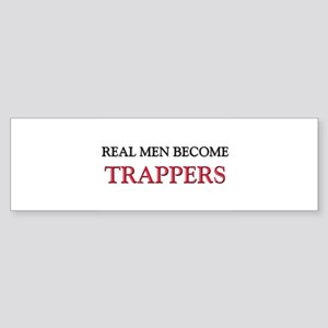 Real Men Become Trappers Bumper Sticker