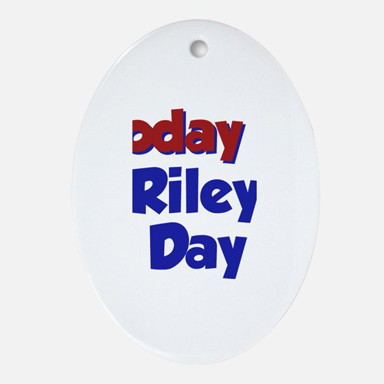 Today is Riley Day Oval Ornament