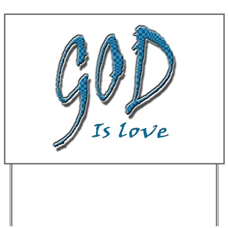 God is love Yard Sign