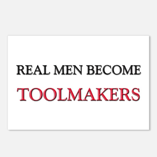 Real Men Become Toolmakers Postcards (Package of 8