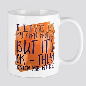 I Live in My Own World But It's OK – They Kno Mugs