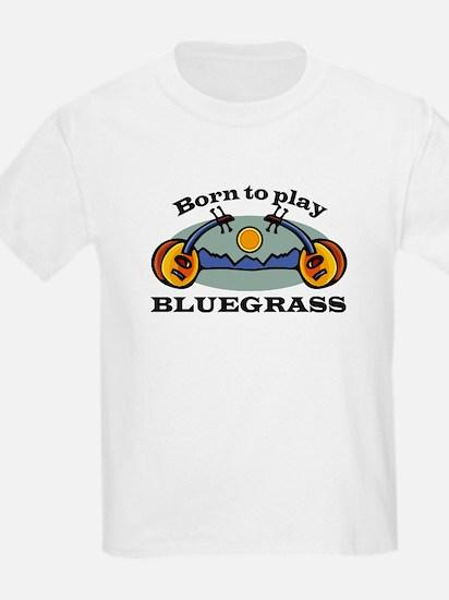 BORN TO PLAY BLUEGRASS T-Shirt
