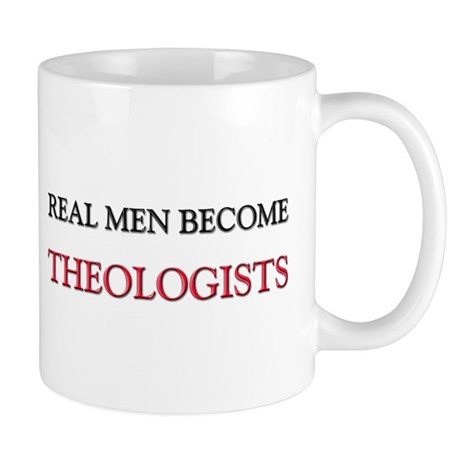 Real Men Become Theologists Mug