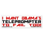 I WANT THE TELEPROMPTER TO FAIL Bumper Sticker