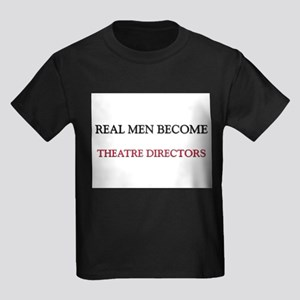 Real Men Become Theatre Directors Kids Dark T-Shir