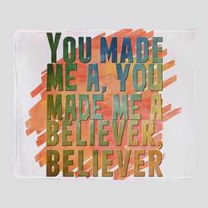 You made me a, you made me a believe Throw Blanket