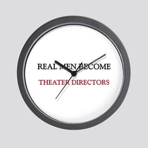Real Men Become Theater Directors Wall Clock