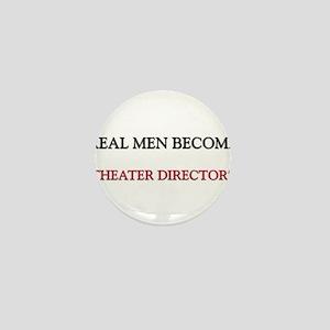 Real Men Become Theater Directors Mini Button