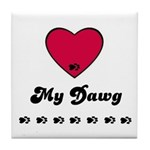 LOVE MY DAWG Tile Coaster