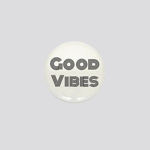 Good Vibes! Mini Button