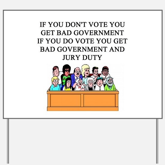 voter government jury duty Yard Sign