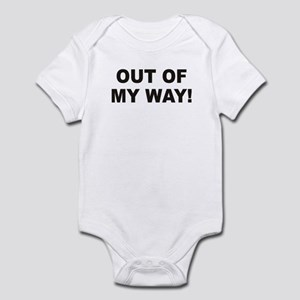 Out Of My Way Infant Bodysuit