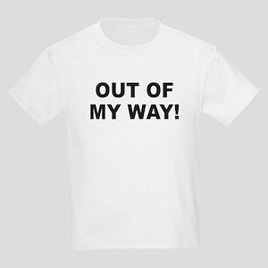Out Of My Way Kids Light T-Shirt