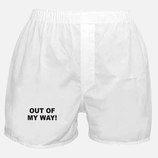 Out Of My Way Boxer Shorts