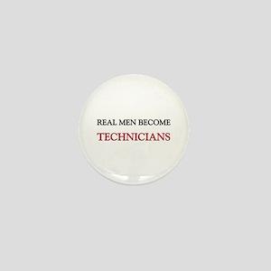 Real Men Become Technicians Mini Button