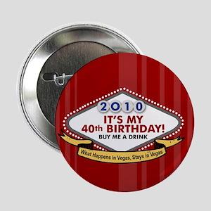 """40th Vegas Birthday 2.25"""" Button"""
