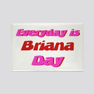 Everyday is Brianna Day Rectangle Magnet