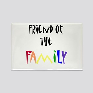 friend of the family Rectangle Magnet