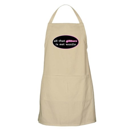 all that glitters is not westie BBQ Apron