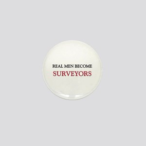 Real Men Become Surveyors Mini Button